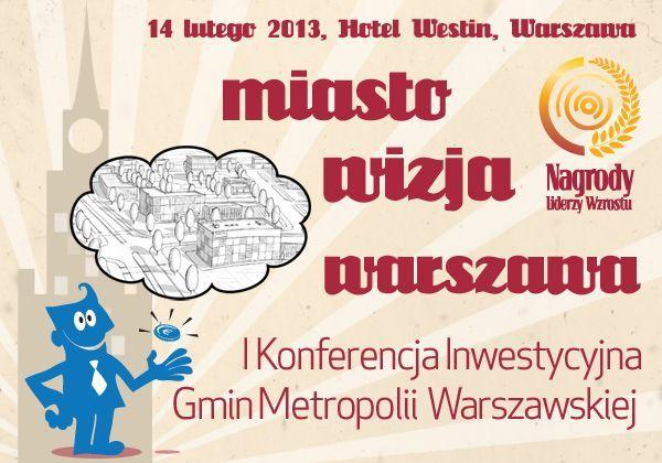 Miasto-Wizja-Warszawa, I Konferencja Inwestycyjna Gmin Metropolii Warszawskiej